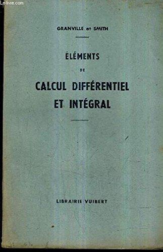 ELEMENTS DE CALCUL DIFFERENTIEL ET INTEGRAL -11E EDITION. par GRANVILLE ET SMITH