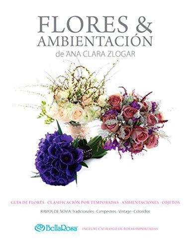 Flores y Ambientación: Guía de Flores - Clasificación por Temporada - Ambientaciones - Objetos por Ana Clara Zlogar