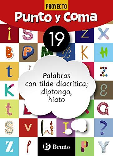 Punto y Coma Lengua 19 Palabras con tilde diacrítica; diptongo, hiato (Castellano - Material Complementario - Cuadernos De Lengua Primaria)
