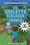 Die Skelette schlagen zurück - Roman für Minecrafter - Winter Morgan