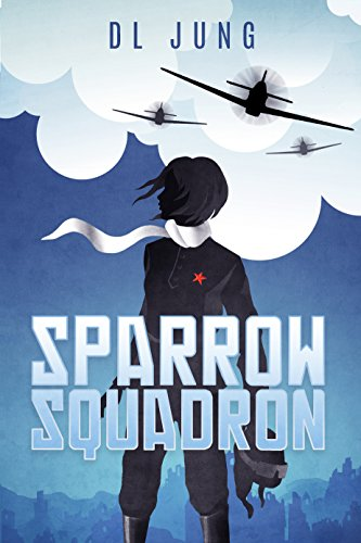 Sparrow Squadron (Aelita's War Book 1) by Darius Jung