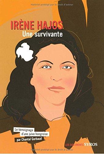 Descargar Libro Irène Hajos : Le témoignage d'une juive hongroise de Chantal Gerbaud