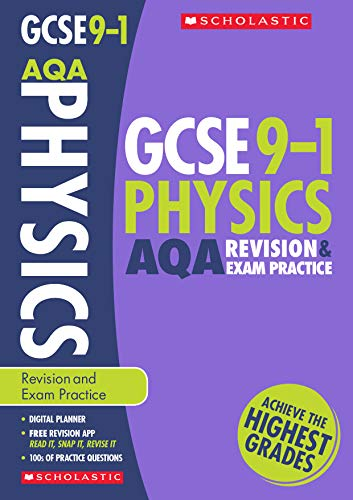 GCSE Physics AQA Revision Guide and Exam Practice Book. Achieve the Highest Grades for the 9-1 Course including free revision app (Scholastic GCSE Grades 9-1 Revision and Practice)