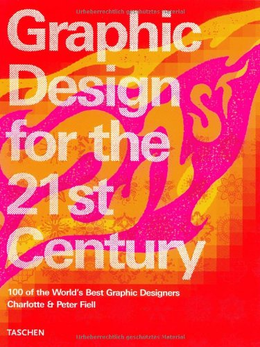 Graphic Design in the 21st Century (Midi) par Charlotte Fiell, Peter Fiell