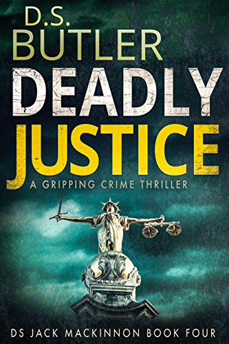 Deadly Justice (DS Jack Mackinnon Crime Series Book 4) (English Edition)