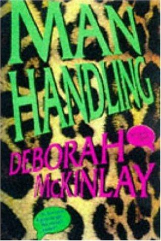 Man Handling by Deborah McKinlay (1997-10-09)