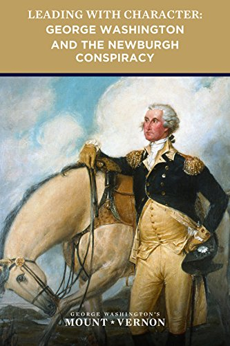 an analysis of george washingtons speech regarding the newburgh conspiracy Start studying hi story learn which of these was not a reason for george washington to become a king or dictator after the newburgh conspiracy tried.