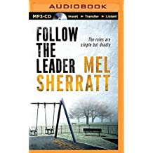 Follow The Leader (The DS Allie Shenton Trilogy) by Mel Sherratt (2015-02-10)