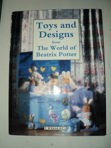 Toys and Designs from the World of Beatrix Potter by Beatrix Potter (1992-08-01)