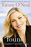 Found: A Daughter's Journey Home by Tatum O'Neal (2011-06-14)