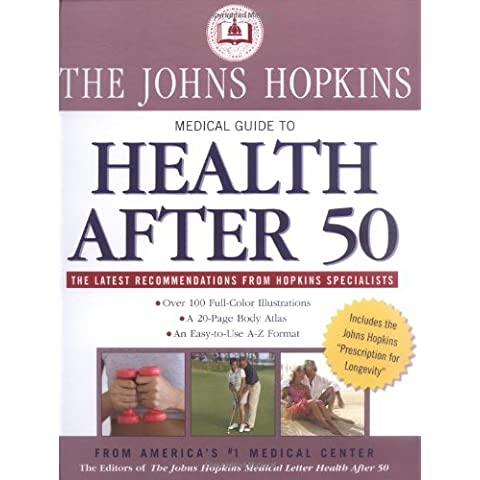 The Johns Hopkins Medical Guide to Health After 50: Over 100 Full-color Illustrations, A 20-Page (Johns Hopkins Atlas)