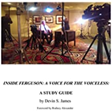 Inside Ferguson: A Voice for the Voiceless: A Study Guide (English Edition)