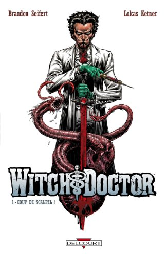 Witch Doctor ! T01: Coup de scalpel !
