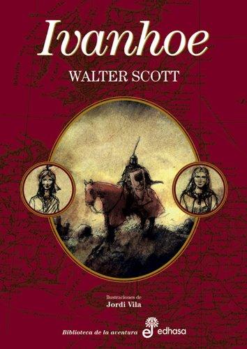 Ivanhoe (Biblioteca De La Aventura) por Walter Scott