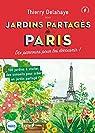 Les jardins partagés de Paris par Delahaye