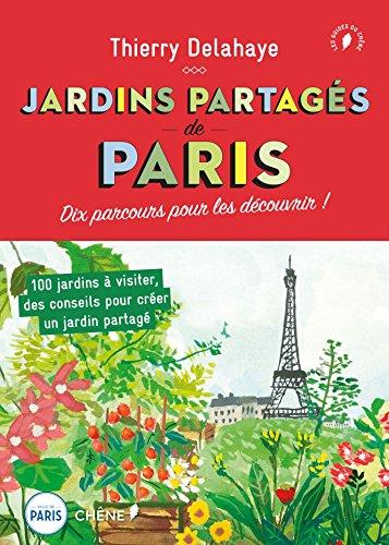 Les jardins partagés de Paris par Thierry Delahaye
