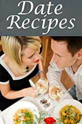 Date Night Recipes :The Ultimate Guide (English Edition)