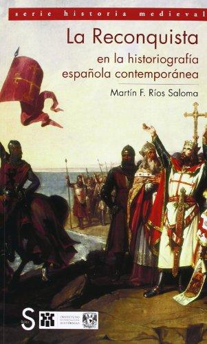La Reconquista en la historiografía española contemporánea por Martín Ríos Saloma