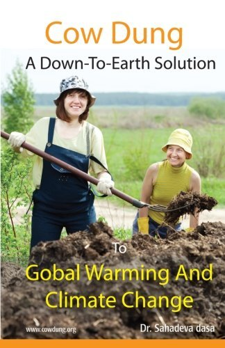 cow-dung-a-down-to-earth-solution-to-global-warming-and-climate-change-by-dr-sahadeva-dasa-2014-07-2