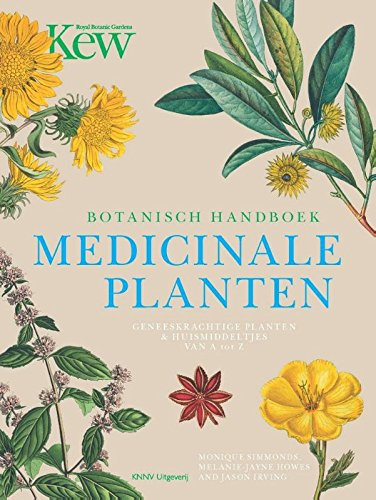 Botanisch Handboek Medicinale Planten: Geneeskrachtige Planten & Huismiddeltjes van A tot Z [The Gardener's Companion to Medicinal Plants: An A-Z of Healing Plants and Home - Jayne Tote
