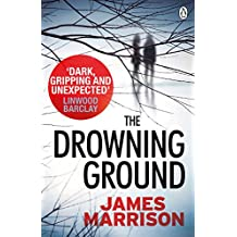 The Drowning Ground (Guillermo Downes Thriller, Band 2)
