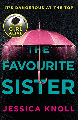 The favourite sister a compulsive psychological thriller from the the favourite sister a compulsive psychological thriller from the bestselling author of luckiest girl alive fandeluxe Image collections