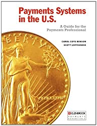 Payments Systems in the U.S. by Carol Coye Benson (2010-09-15)