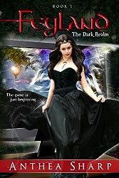 Feyland: The Dark Realm ( Feyland Trilogy Book 1) (English Edition)