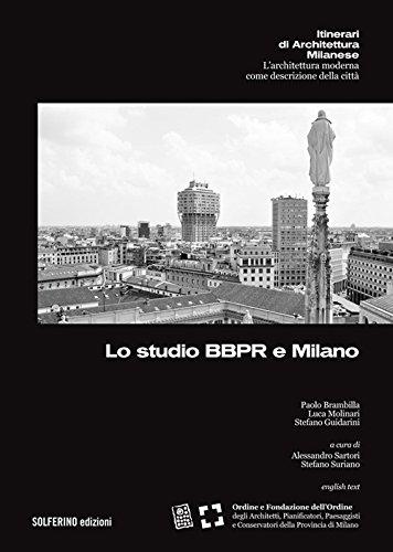Lo studio BBPR e Milano. Ediz. multilingue par Paolo Brambilla