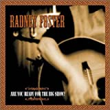 Songtexte von Radney Foster - Are You Ready for the Big Show?
