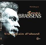 Georges Brassens : Un copain dabord (1CD audio)