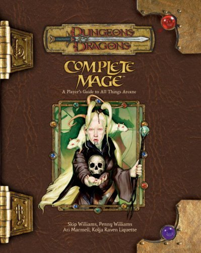 Complete Mage: A Player's Guide to All Things Arcane (Dungeons & Dragons) by Skip Williams (10-Oct-2006) Hardcover