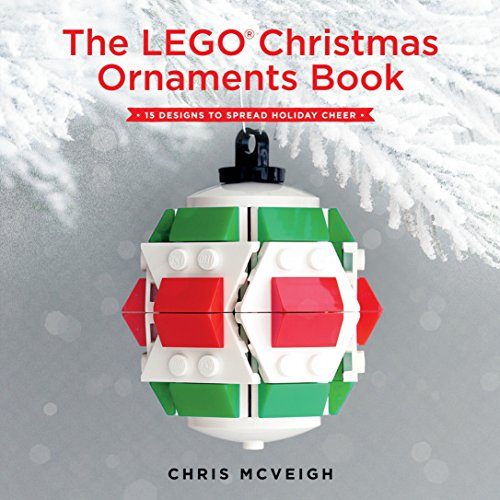 The LEGO Christmas Ornaments Book: 15 Designs to Spread Holiday Cheer (English Edition) (Weihnachten Crafts Kid)