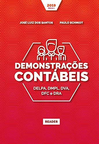 Demonstrações Contábeis: DELPA, DMPL, DVA, DFC E DRA (Portuguese Edition)