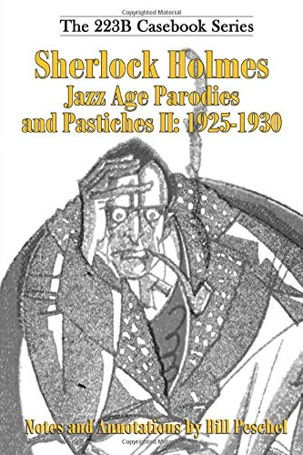 Sherlock Holmes Jazz Age Parodies and Pastiches II: 1925-1930 (223B Casebook, Band 8) (20s Hats Roaring)