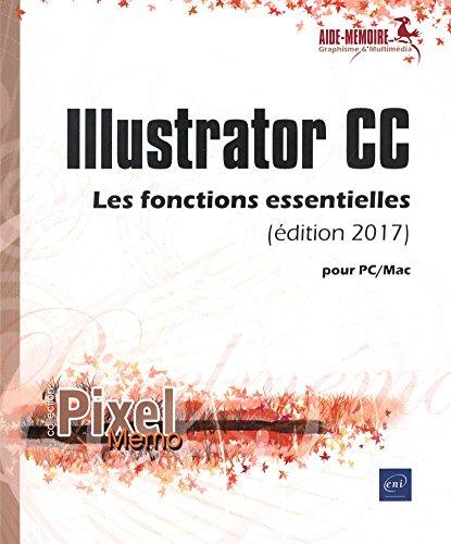 Illustrator CC pour PC/Mac (édition 2017) - Les fonctions essentielles