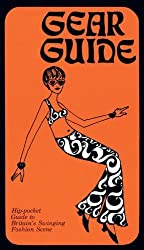Gear Guide, 1967: Hip-pocket Guide to Britain's Swinging Carnaby Street Fashion Scene by David Johnson (2013-09-17)