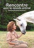 rencontre avec le monde animal communication intuitive