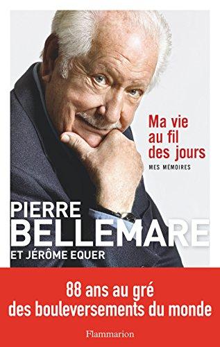 Ma vie au fil des jours par Pierre Bellemare