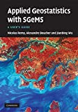 Applied Geostatistics with SGeMS: A User's Guide by Nicolas Remy (2009-03-23)