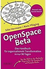 OpenSpace Beta: Das Handbuch für organisationale Transformation in nur 90 Tagen Taschenbuch