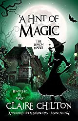 A Hint of Magic (A Paranormal Urban Fantasy): Bewitched by Magic (The Demon Diaries Book 1)