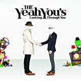 Songtexte von The Yeah You's - Looking Through You