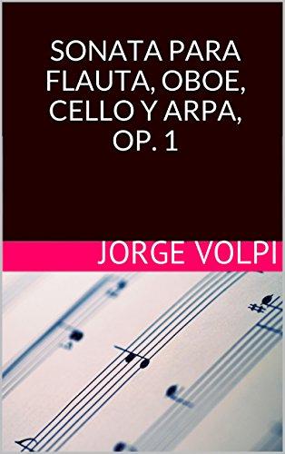 SONATA PARA FLAUTA, OBOE, CELLO Y ARPA, OP. 1 por Jorge Volpi