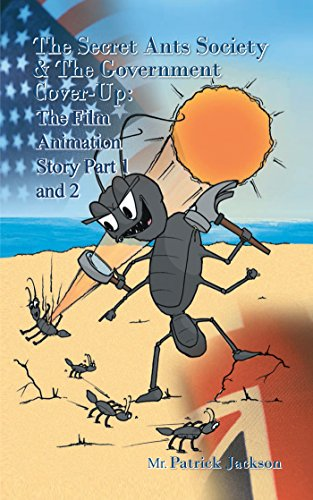 The Secret Ants Society and the Government Cover-Up: the Film Animation Story: Part 1 and Part 2 (English Edition) par Mr. Patrick Jackson