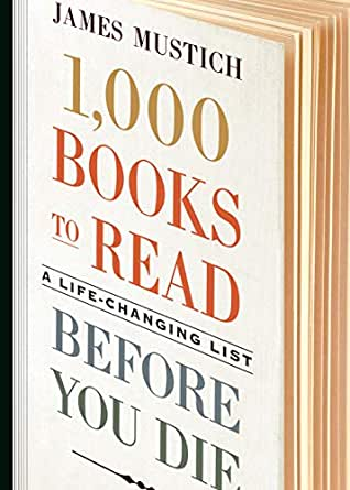 1 000 Books To Read Before You Die A Life Changing List