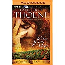 When Jesus Wept (Jerusalem Chronicles) by Bodie Thoene (2015-07-21)