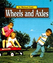 Wheels and Axles (Simple Machines) by Michael S. Dahl (1998-10-01)