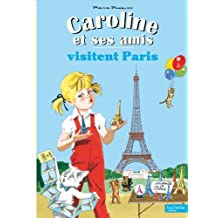 Caroline et ses amis visitent Paris