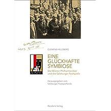 Eine glückhafte Symbiose: Die Wiener Philharmoniker und die Salzburger Festspiele